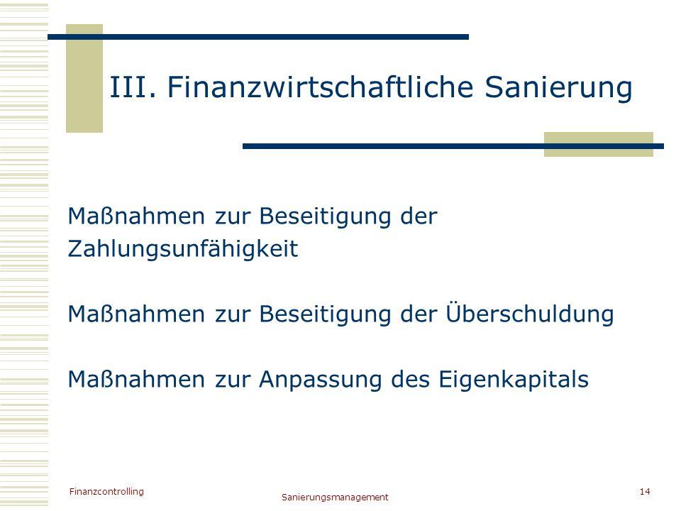 III. Finanzwirtschaftliche Sanierung