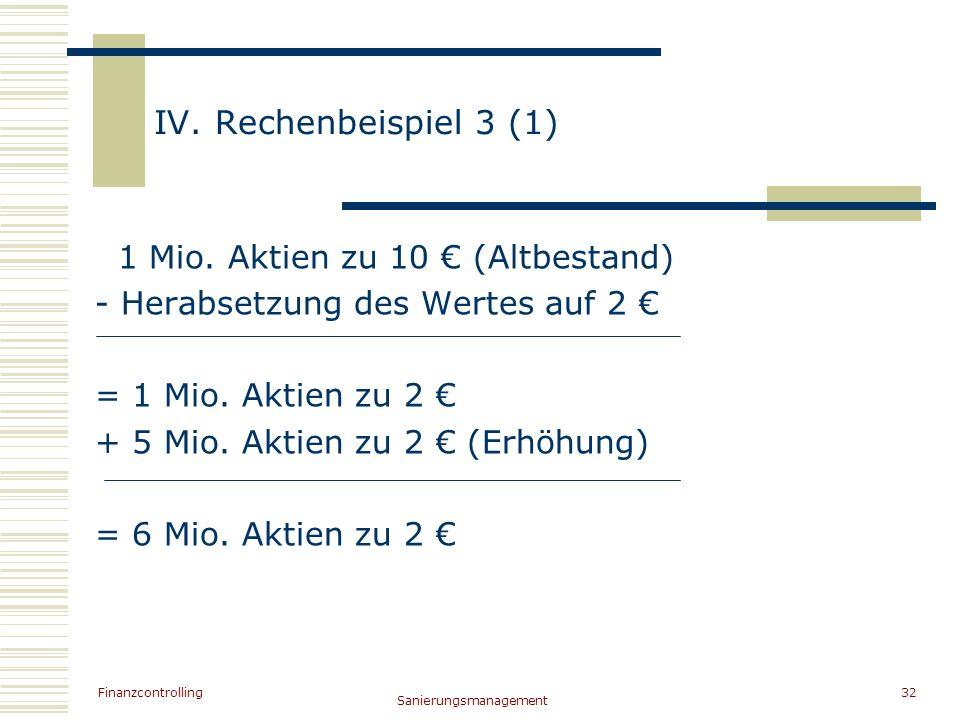 IV. Rechenbeispiel 3 (1) 1 Mio. Aktien zu 10 € (Altbestand)