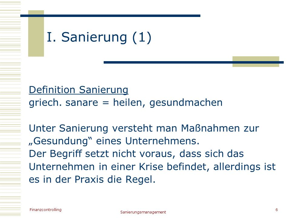 I. Sanierung (1) Definition Sanierung