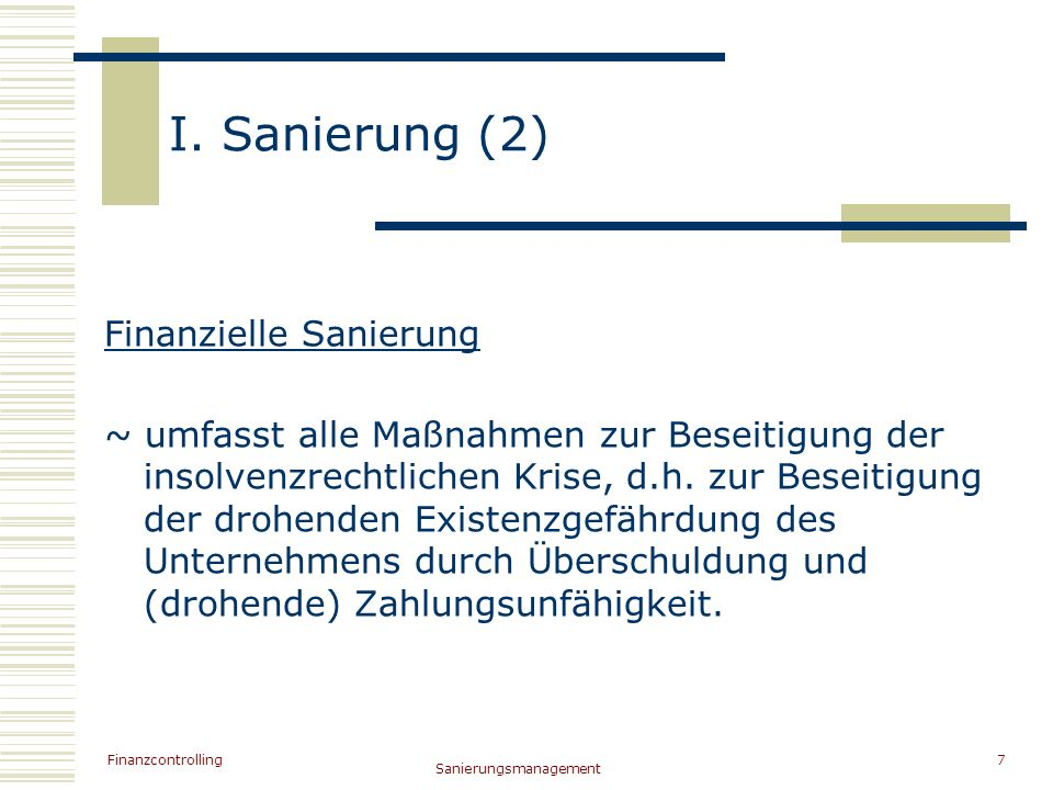 I. Sanierung (2) Finanzielle Sanierung