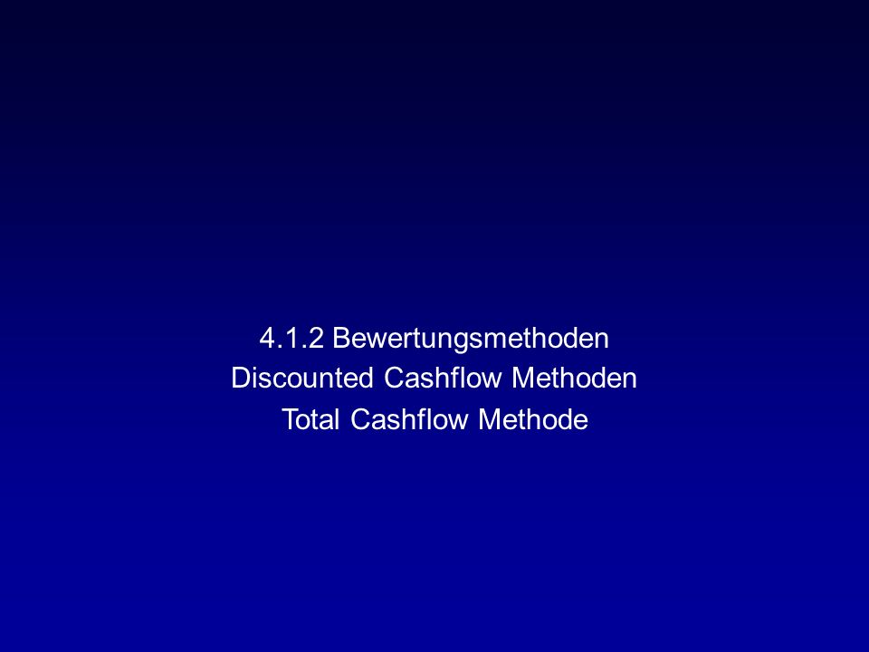 Discounted Cashflow Methoden Total Cashflow Methode