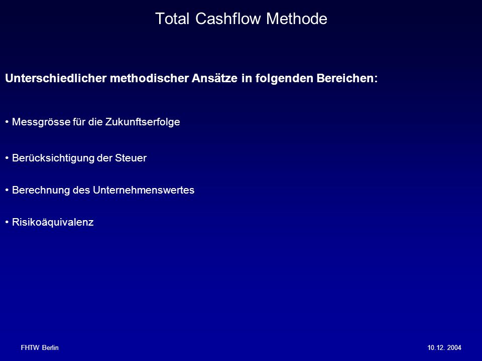 Total Cashflow Methode