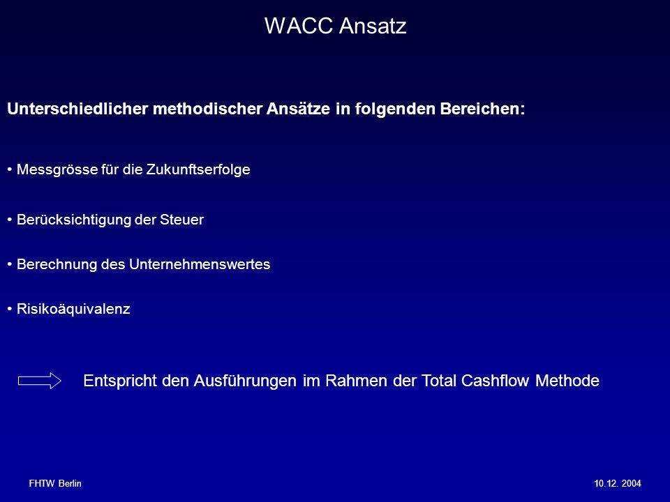WACC Ansatz Unterschiedlicher methodischer Ansätze in folgenden Bereichen: Messgrösse für die Zukunftserfolge.