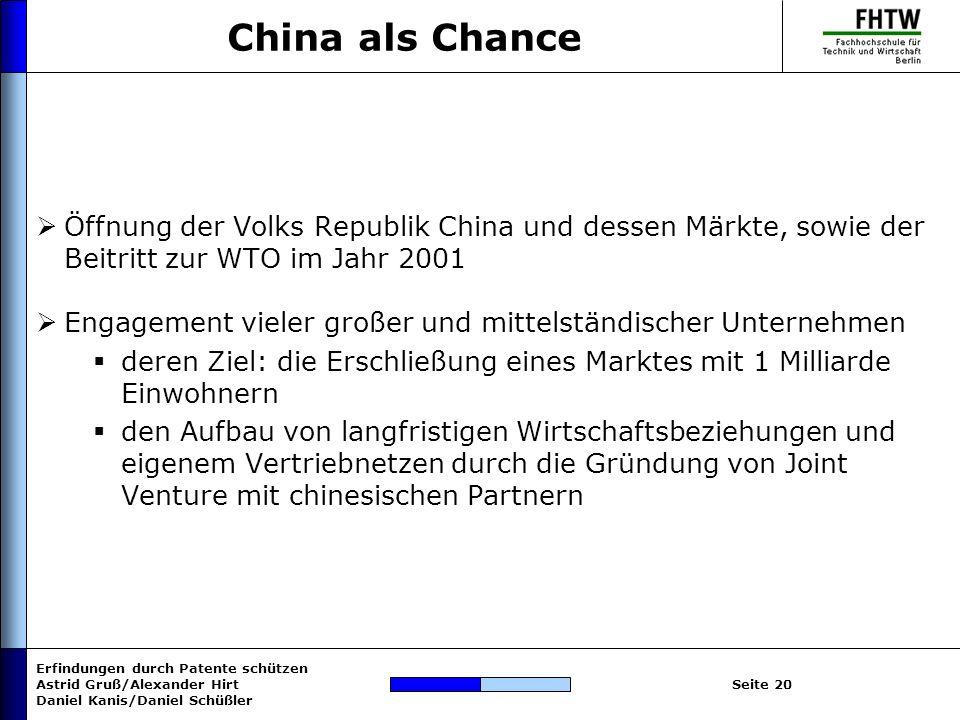 China als Chance Öffnung der Volks Republik China und dessen Märkte, sowie der Beitritt zur WTO im Jahr 2001.