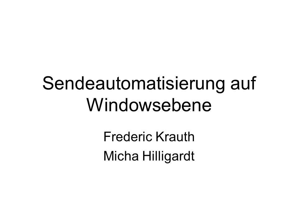 Sendeautomatisierung auf Windowsebene