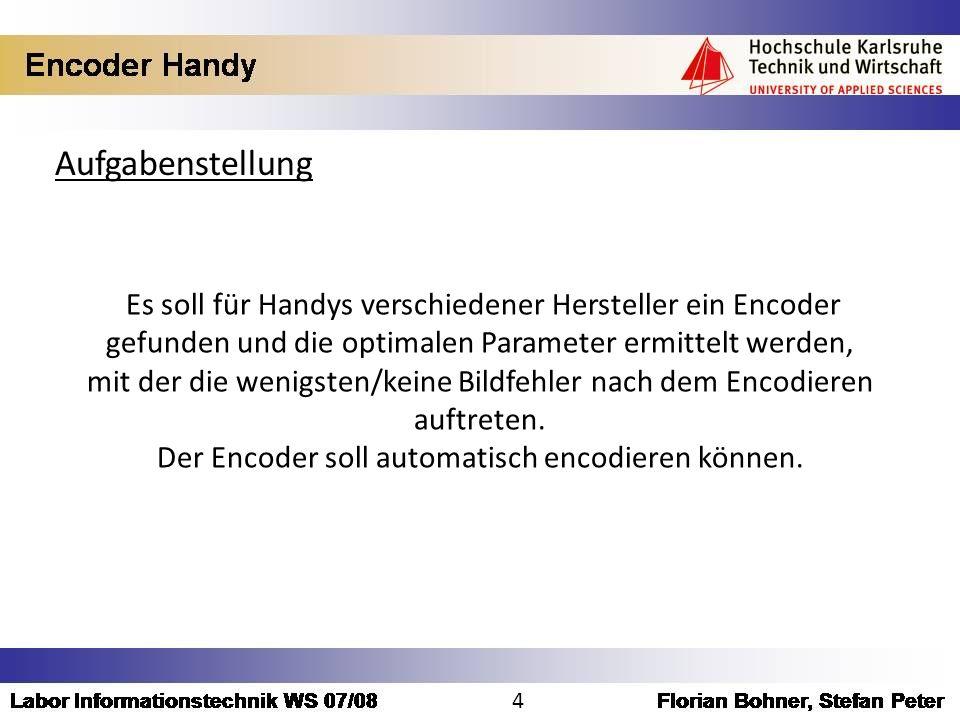 Aufgabenstellung Es soll für Handys verschiedener Hersteller ein Encoder. gefunden und die optimalen Parameter ermittelt werden,