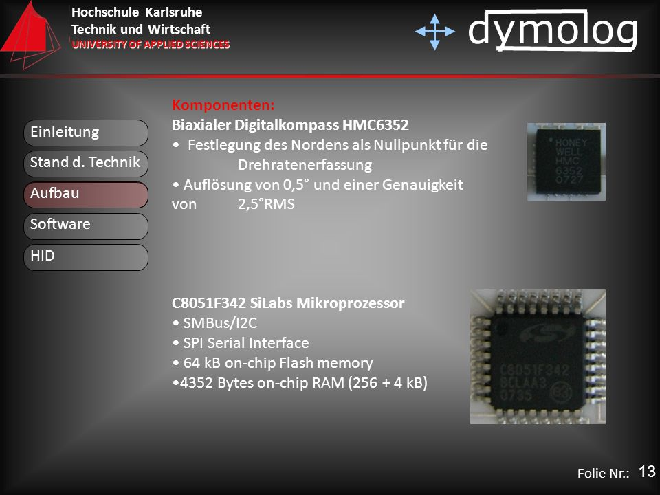 Komponenten: Biaxialer Digitalkompass HMC6352. Festlegung des Nordens als Nullpunkt für die Drehratenerfassung.