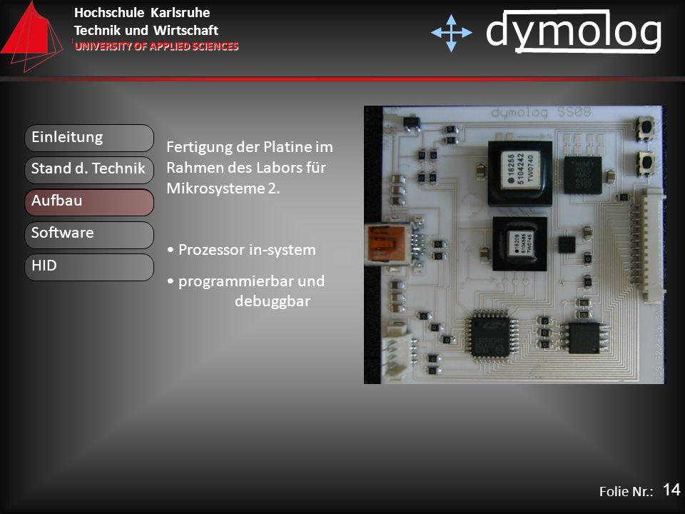 Einleitung Fertigung der Platine im Rahmen des Labors für Mikrosysteme 2. Prozessor in-system. programmierbar und debuggbar.