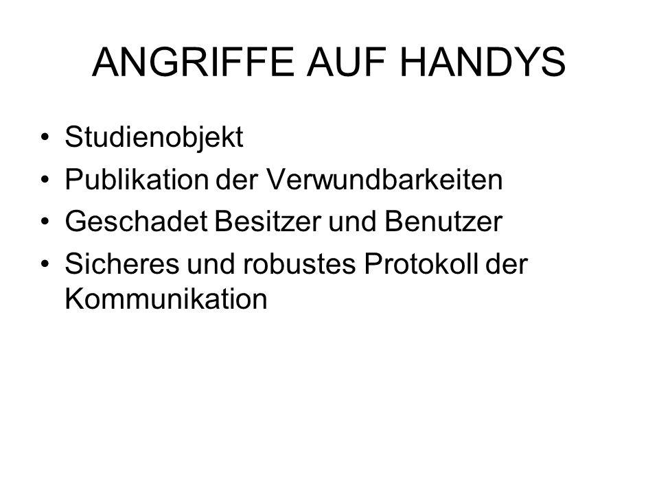 ANGRIFFE AUF HANDYS Studienobjekt Publikation der Verwundbarkeiten