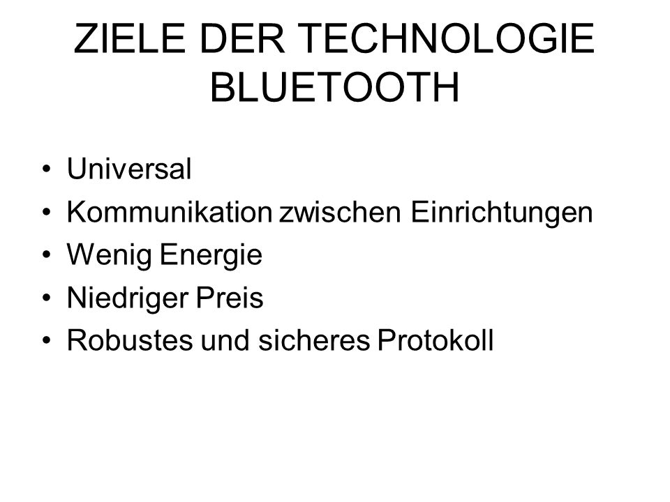 ZIELE DER TECHNOLOGIE BLUETOOTH