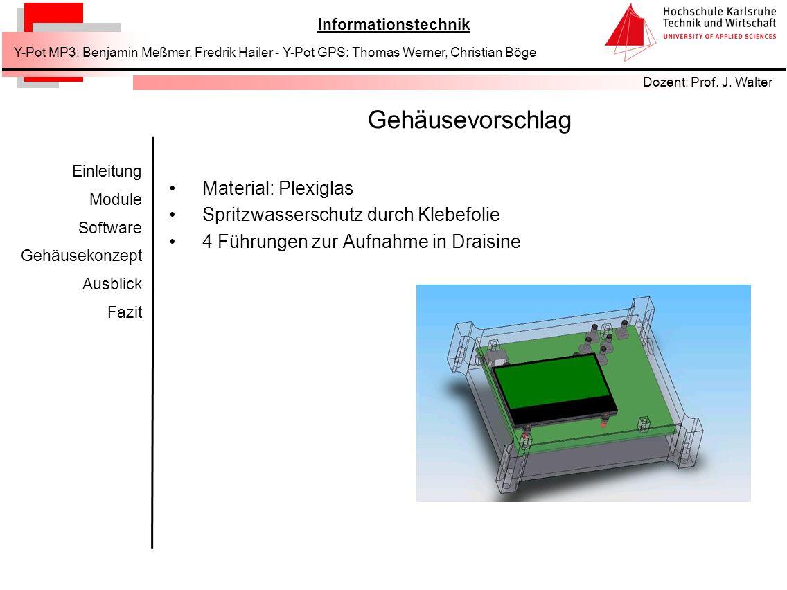 Gehäusevorschlag Material: Plexiglas