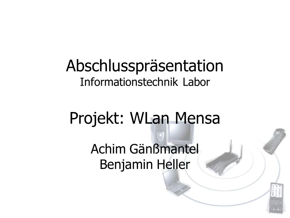 Abschlusspräsentation Informationstechnik Labor Projekt: WLan Mensa