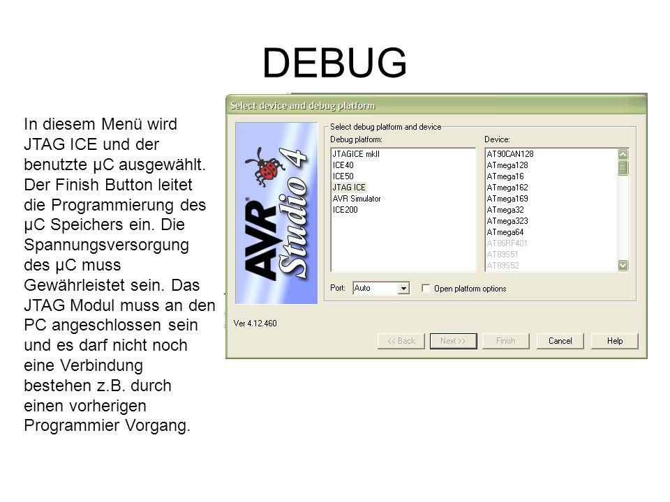 DEBUG In diesem Menü wird JTAG ICE und der benutzte µC ausgewählt.
