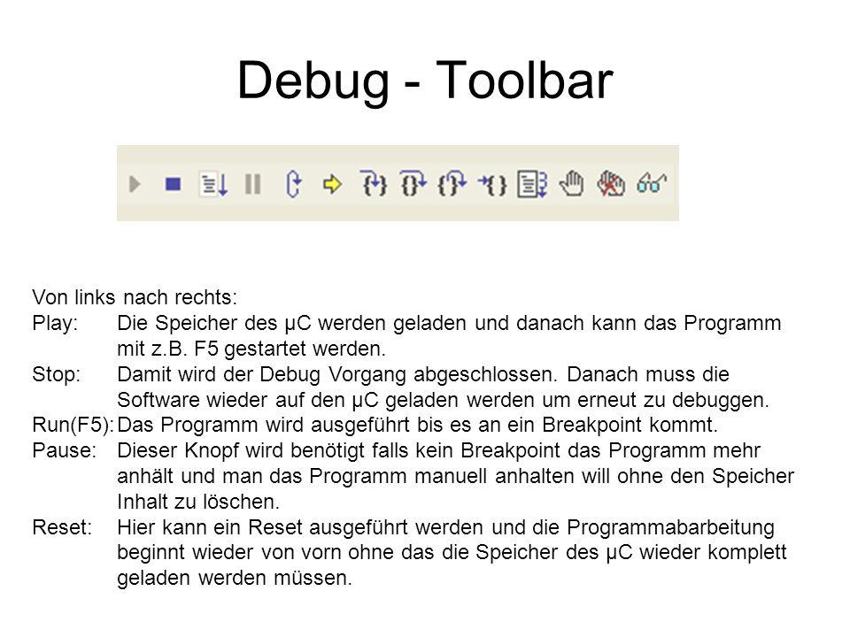 Debug - Toolbar Von links nach rechts: