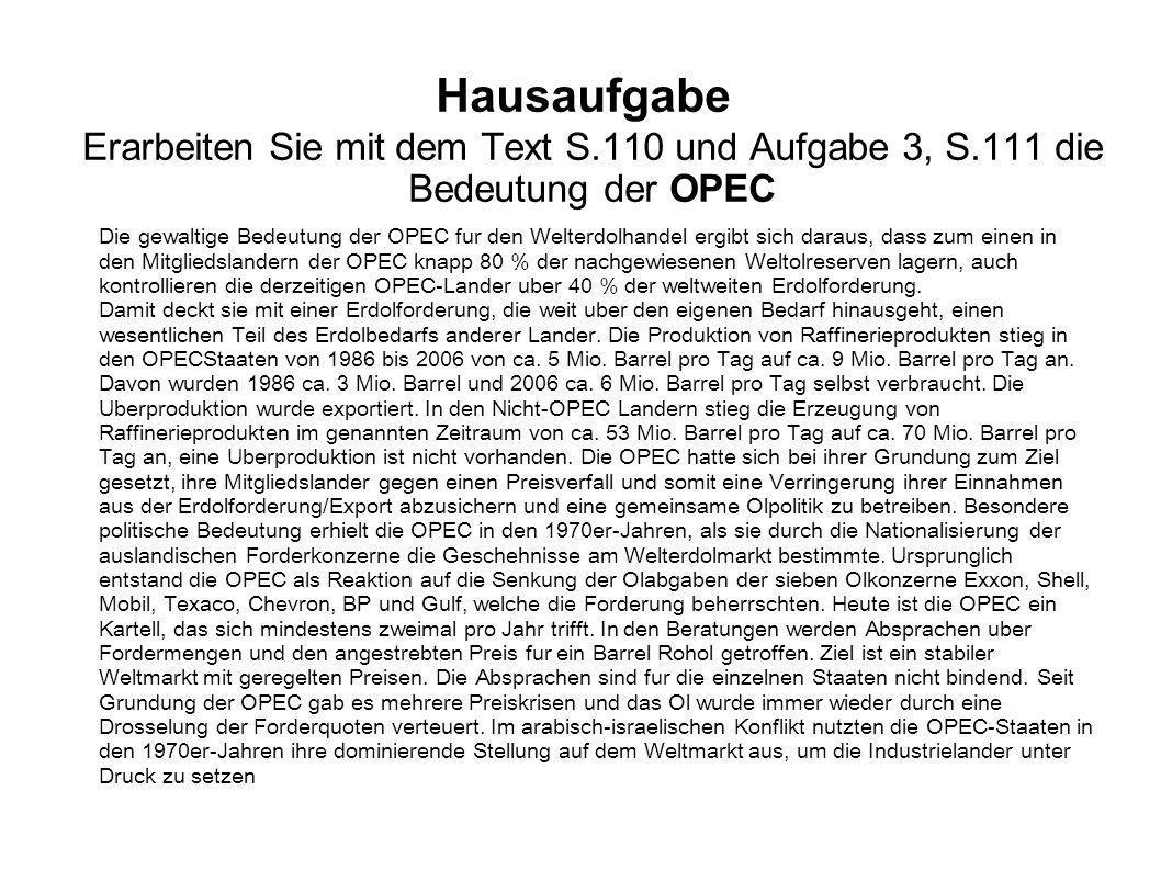 Hausaufgabe Erarbeiten Sie mit dem Text S.110 und Aufgabe 3, S.111 die Bedeutung der OPEC.