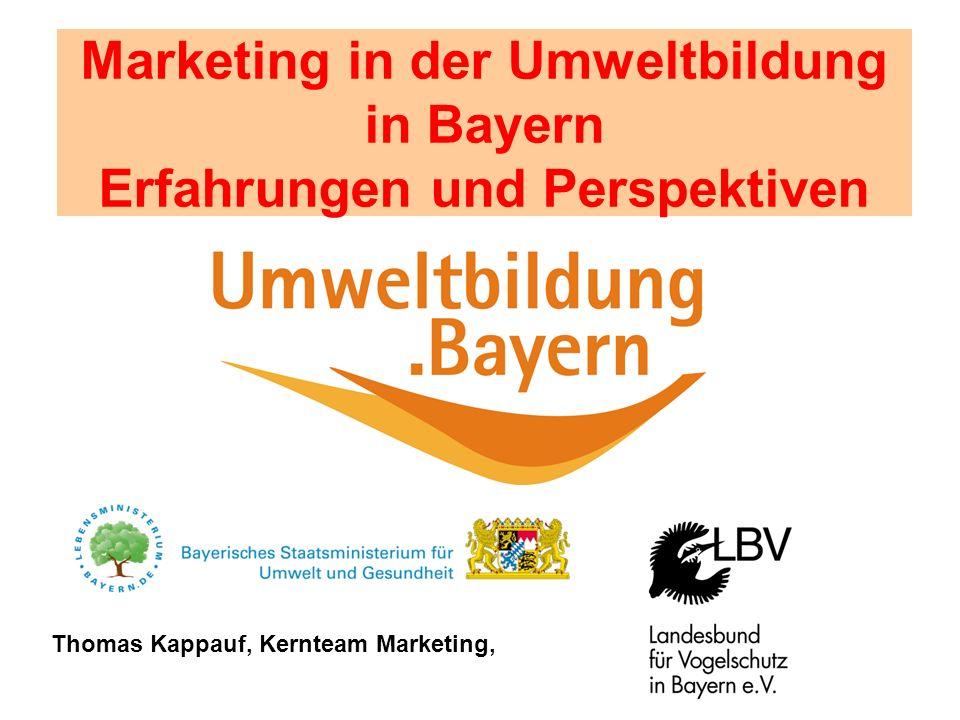 Marketing in der Umweltbildung in Bayern Erfahrungen und Perspektiven
