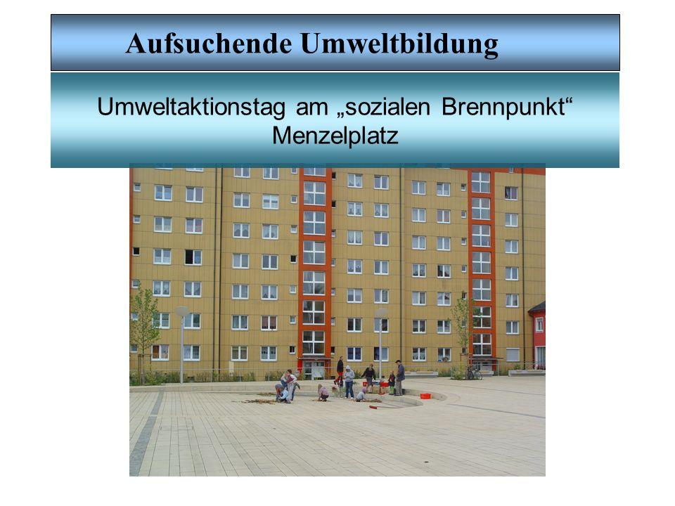 """Umweltaktionstag am """"sozialen Brennpunkt Menzelplatz"""