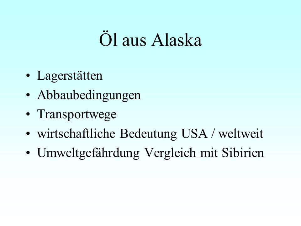 Öl aus Alaska Lagerstätten Abbaubedingungen Transportwege