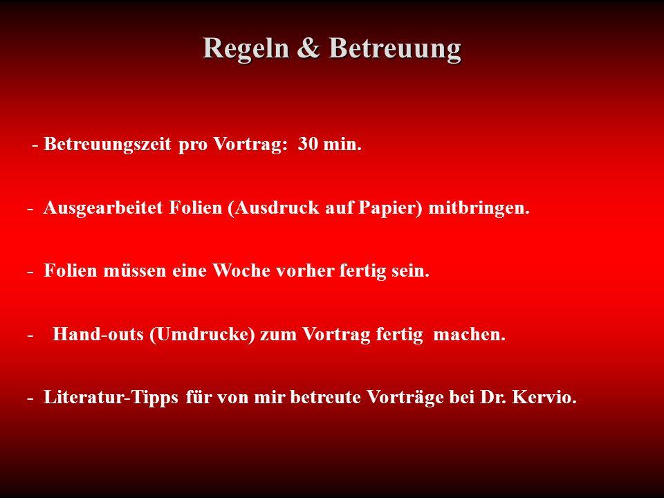 Regeln & Betreuung - Betreuungszeit pro Vortrag: 30 min.