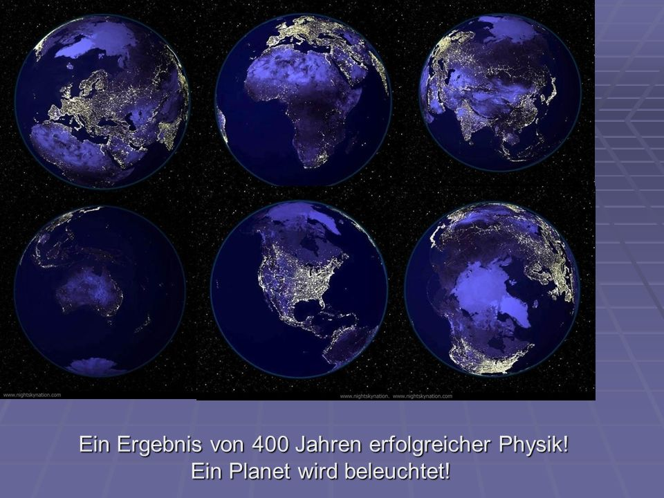 Ein Ergebnis von 400 Jahren erfolgreicher Physik