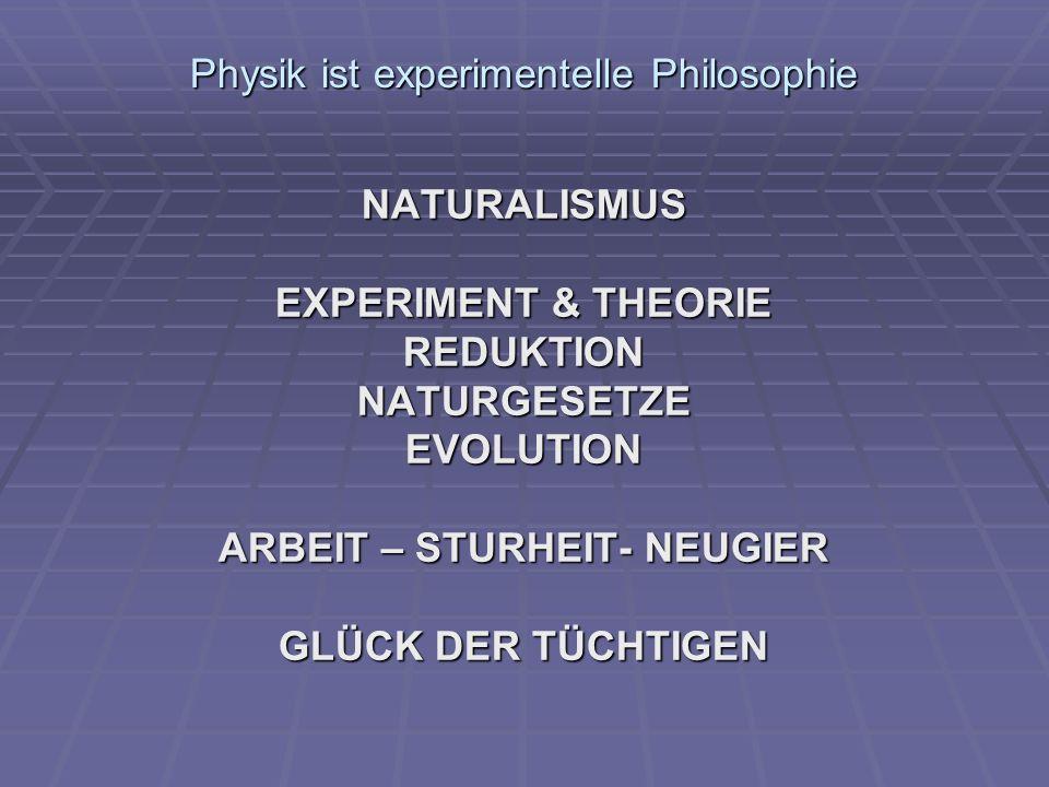 Physik ist experimentelle Philosophie