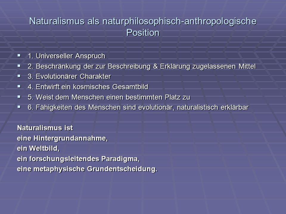 Naturalismus als naturphilosophisch-anthropologische Position