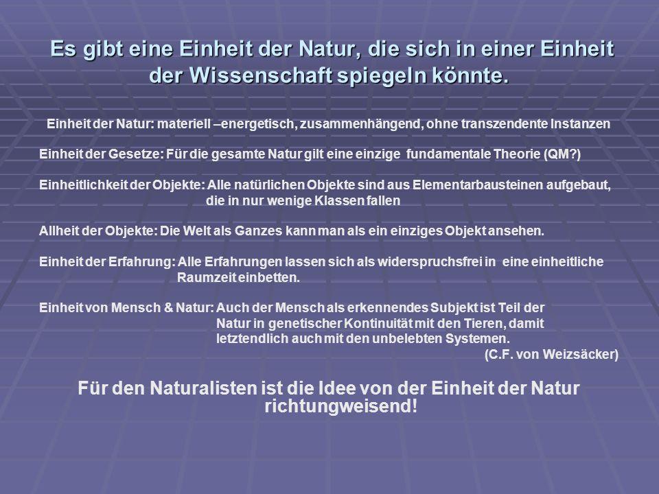 Es gibt eine Einheit der Natur, die sich in einer Einheit der Wissenschaft spiegeln könnte.
