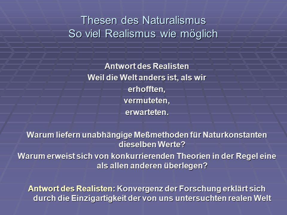 Thesen des Naturalismus So viel Realismus wie möglich