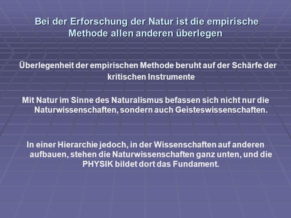 Bei der Erforschung der Natur ist die empirische Methode allen anderen überlegen