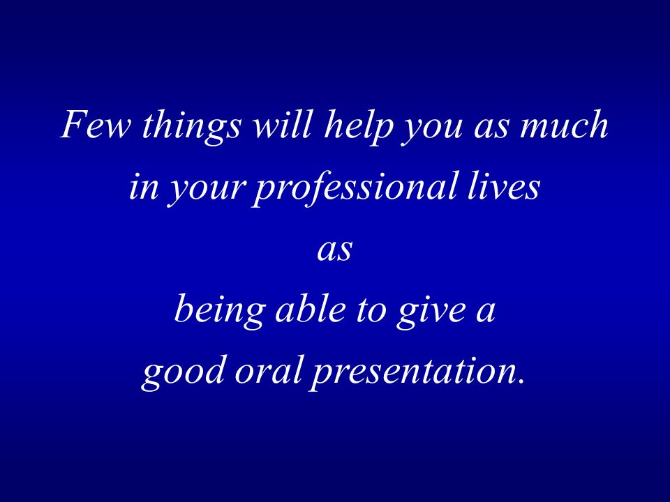 Few things will help you as much in your professional lives as