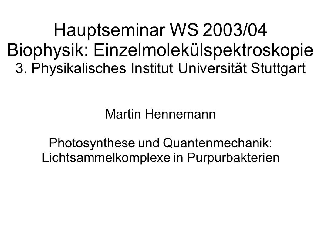 Hauptseminar WS 2003/04 Biophysik: Einzelmolekülspektroskopie 3