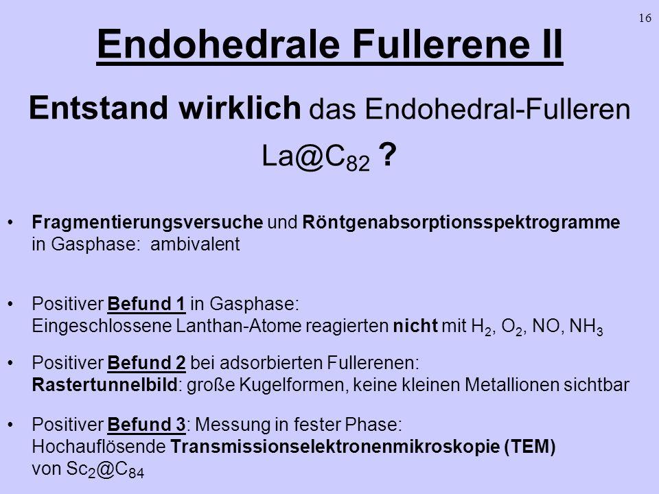 Endohedrale Fullerene II Entstand wirklich das Endohedral-Fulleren La@C82