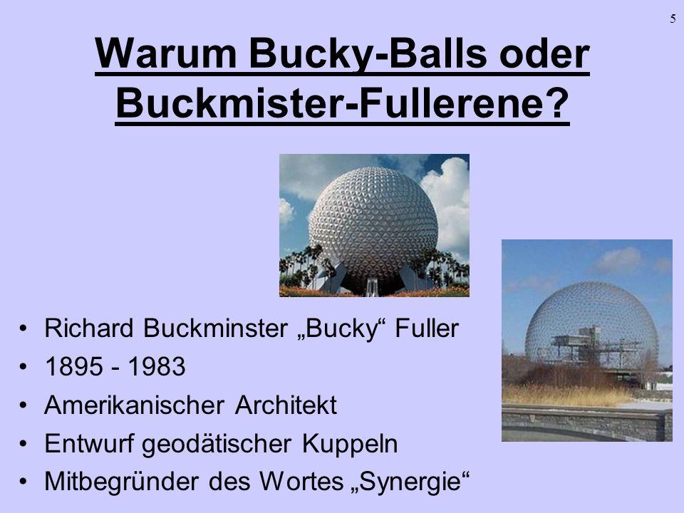 Warum Bucky-Balls oder Buckmister-Fullerene