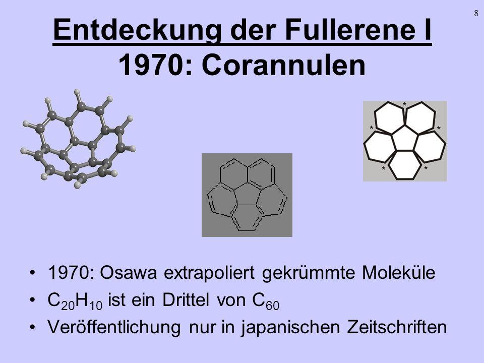 Entdeckung der Fullerene I 1970: Corannulen
