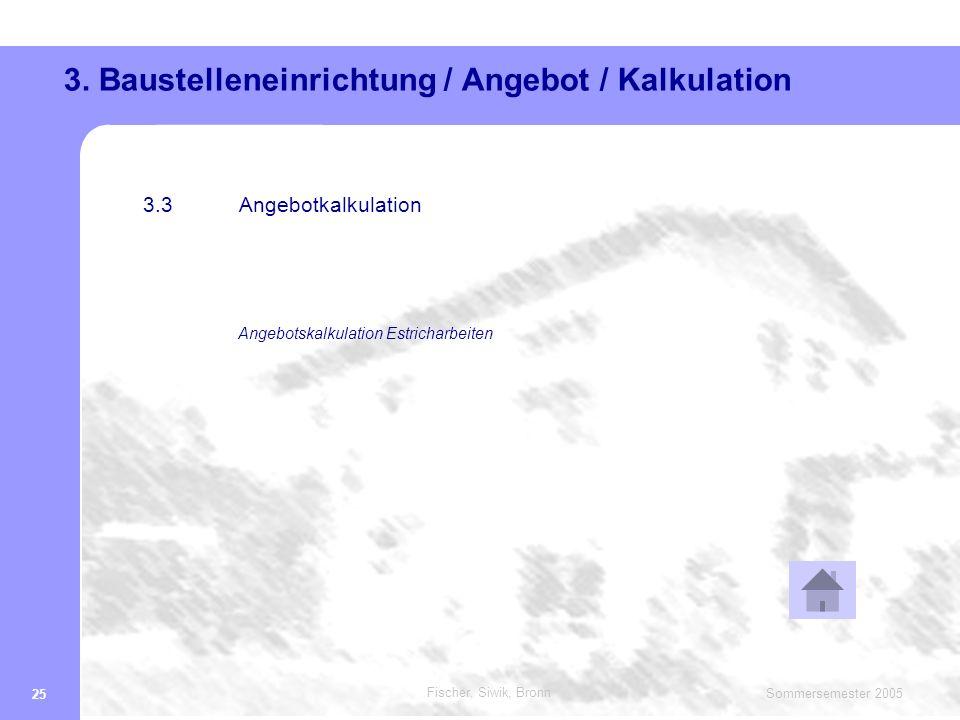 3. Baustelleneinrichtung / Angebot / Kalkulation