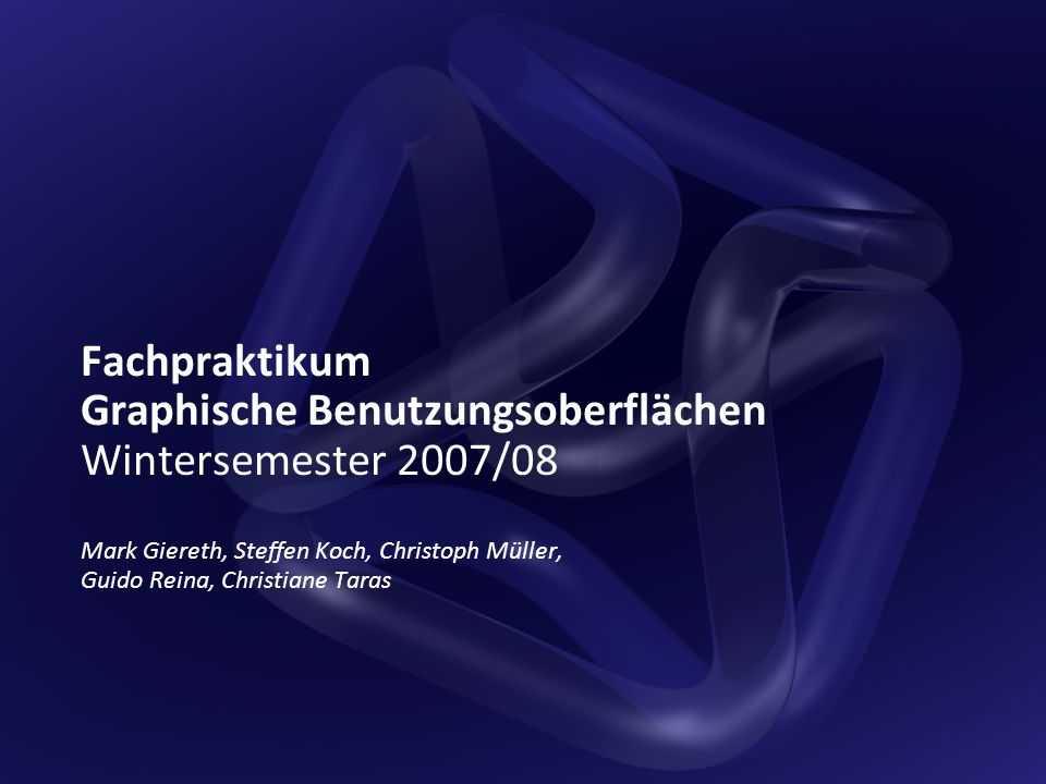 Fachpraktikum Graphische Benutzungsoberflächen Wintersemester 2007/08