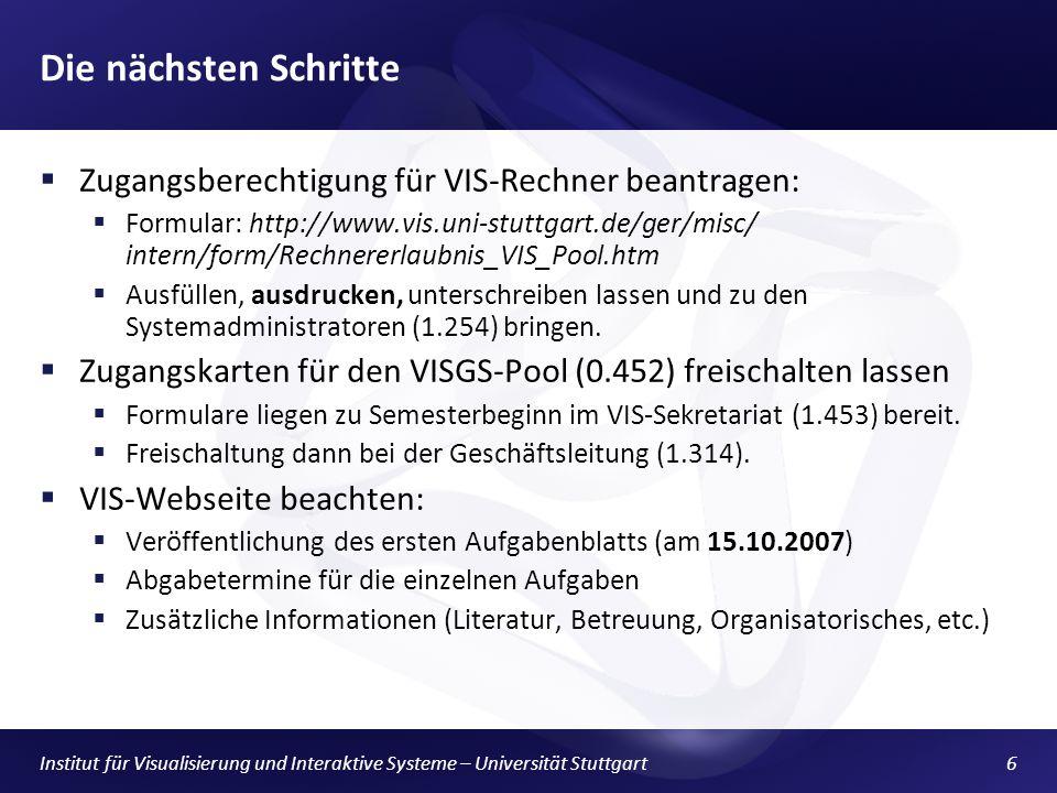 Die nächsten Schritte Zugangsberechtigung für VIS-Rechner beantragen: