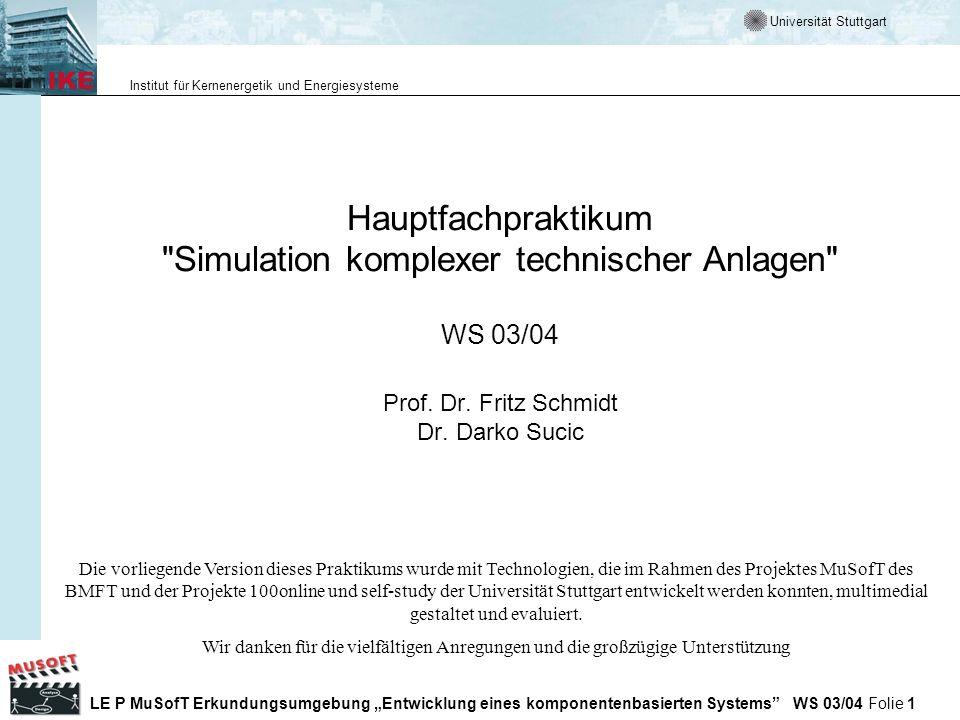 Hauptfachpraktikum Simulation komplexer technischer Anlagen WS 03/04 Prof. Dr. Fritz Schmidt Dr. Darko Sucic