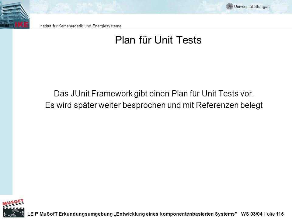 Plan für Unit TestsDas JUnit Framework gibt einen Plan für Unit Tests vor.