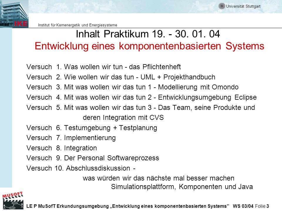 Inhalt Praktikum 19. - 30. 01. 04 Entwicklung eines komponentenbasierten Systems