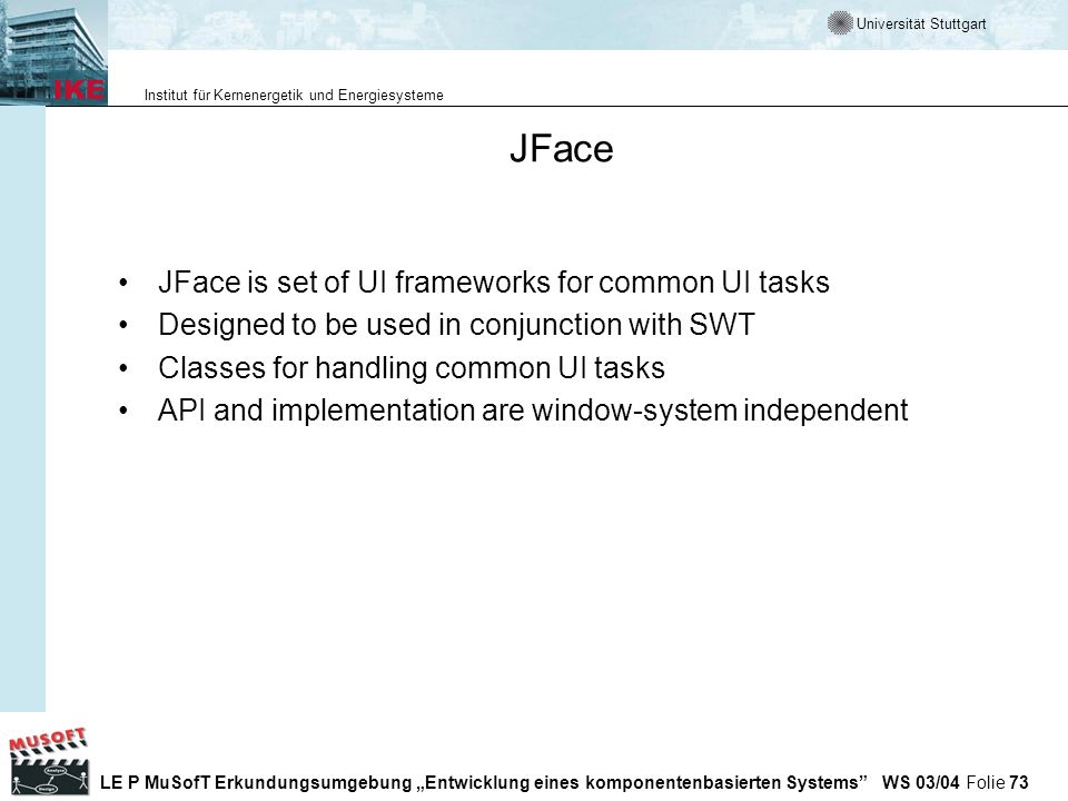 JFace JFace is set of UI frameworks for common UI tasks