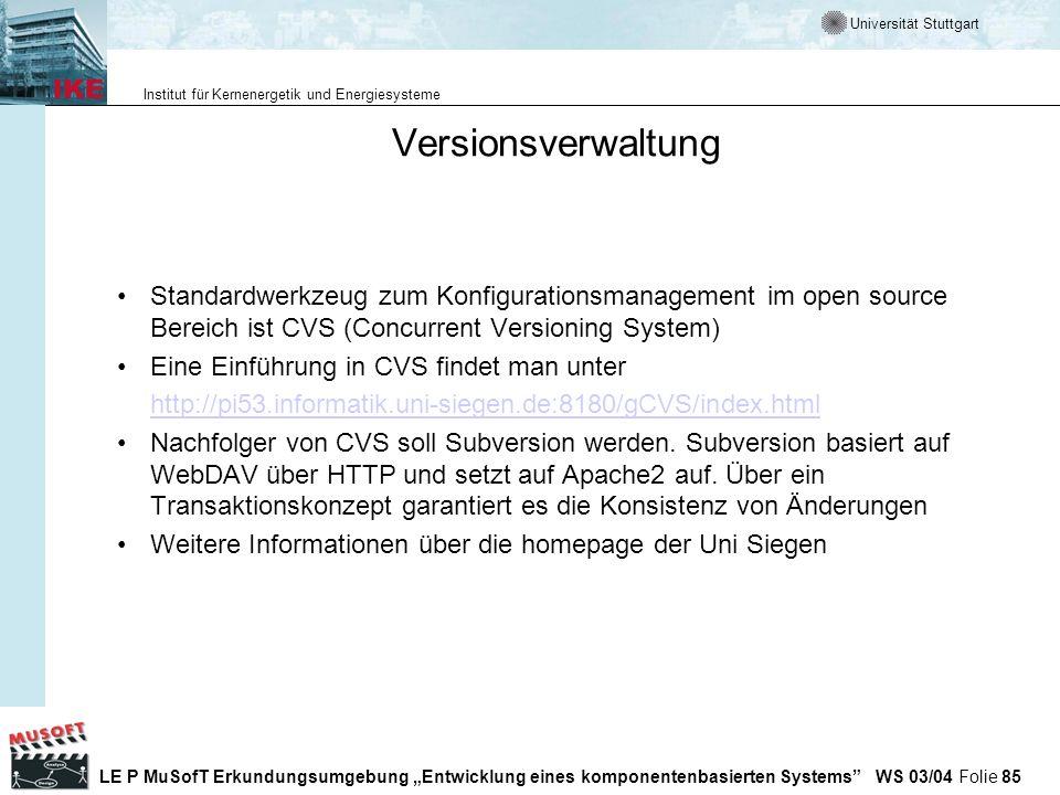 Versionsverwaltung Standardwerkzeug zum Konfigurationsmanagement im open source Bereich ist CVS (Concurrent Versioning System)