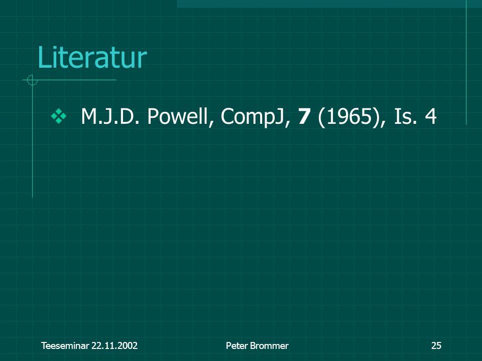 Literatur M.J.D. Powell, CompJ, 7 (1965), Is. 4 Teeseminar 22.11.2002