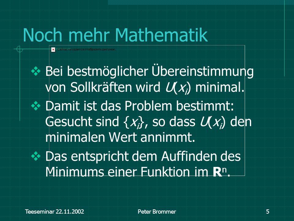 Noch mehr Mathematik Bei bestmöglicher Übereinstimmung von Sollkräften wird U(xi) minimal.