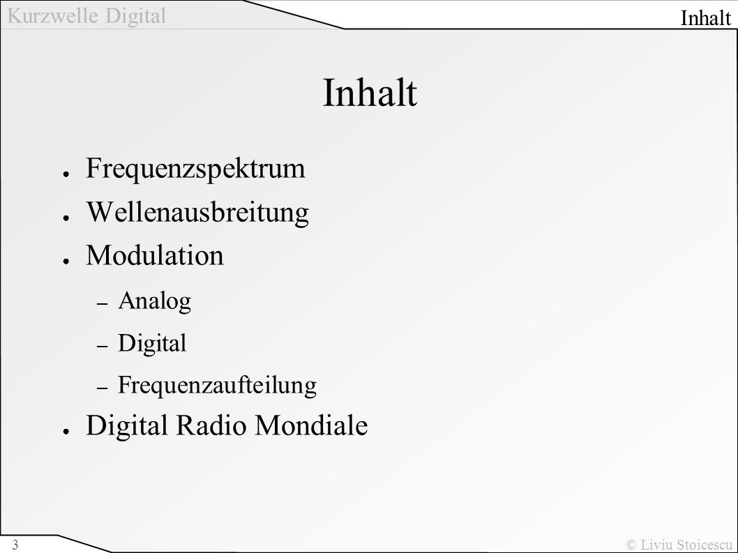 Inhalt Frequenzspektrum Wellenausbreitung Modulation