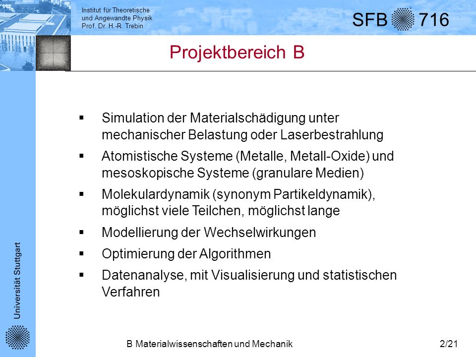 Projektbereich B Simulation der Materialschädigung unter mechanischer Belastung oder Laserbestrahlung.