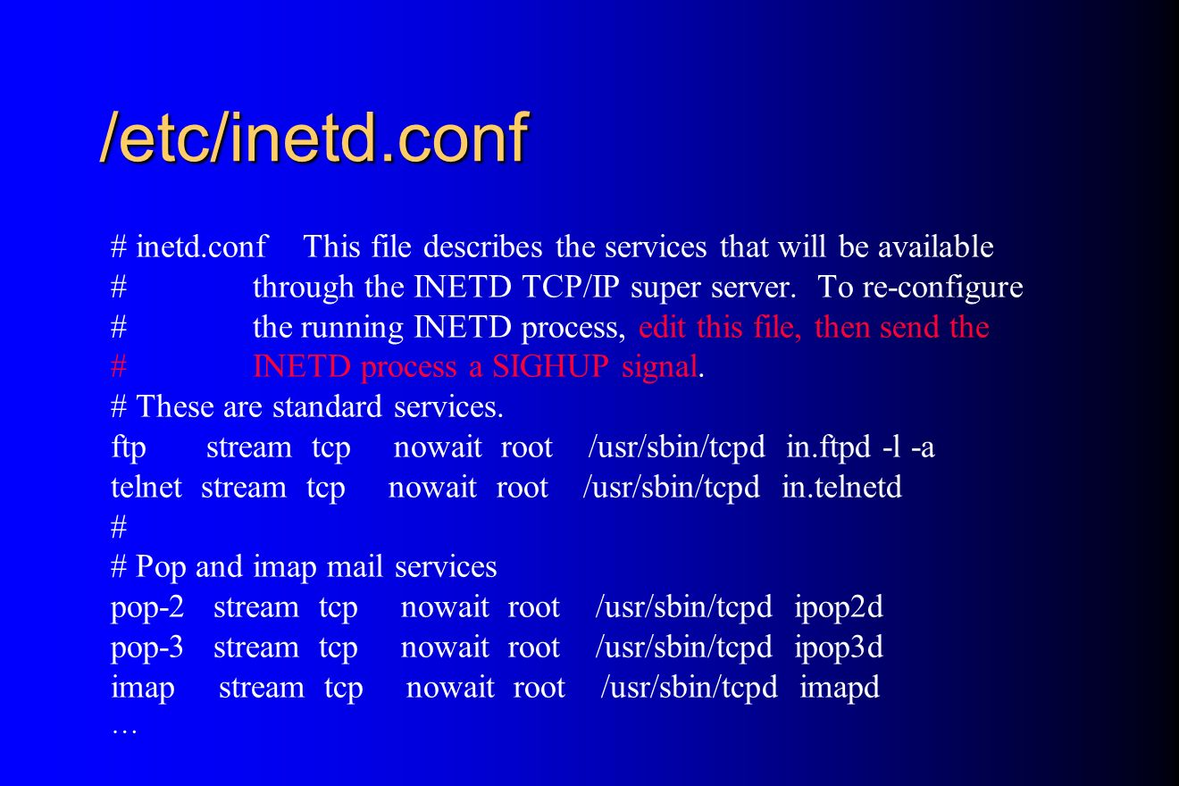 /etc/inetd.conf # inetd.conf This file describes the services that will be available.
