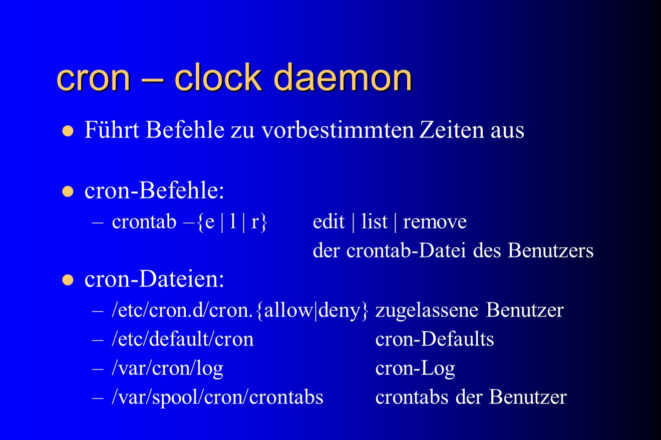 cron – clock daemon Führt Befehle zu vorbestimmten Zeiten aus