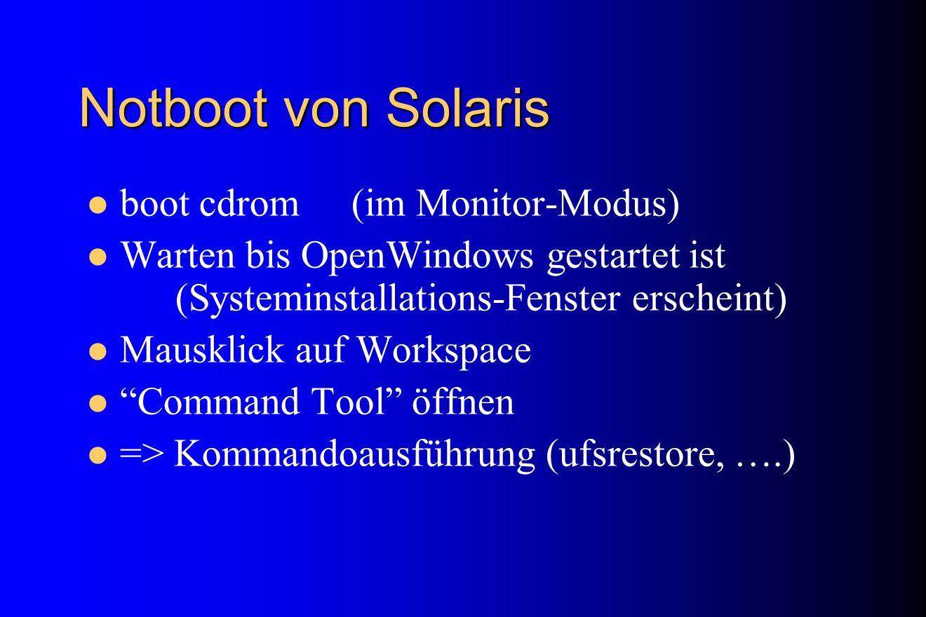Notboot von Solaris boot cdrom (im Monitor-Modus)