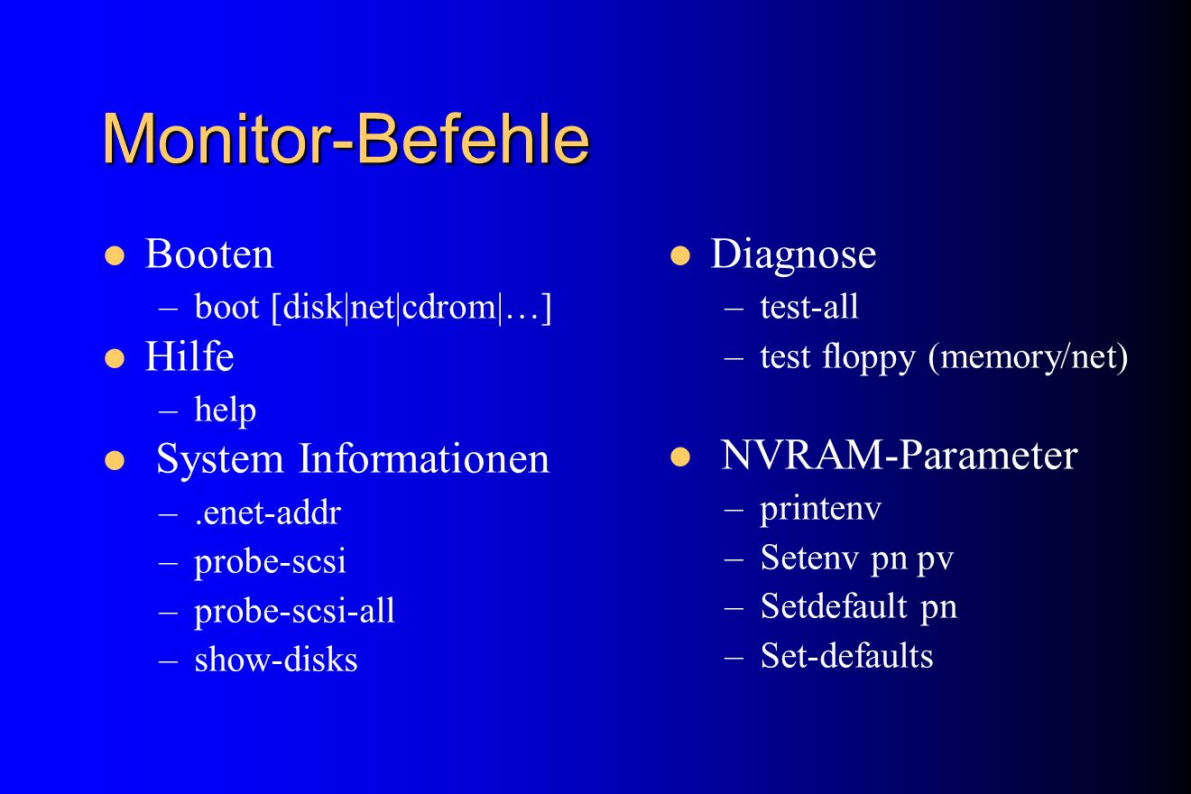 Monitor-Befehle Booten Hilfe System Informationen Diagnose